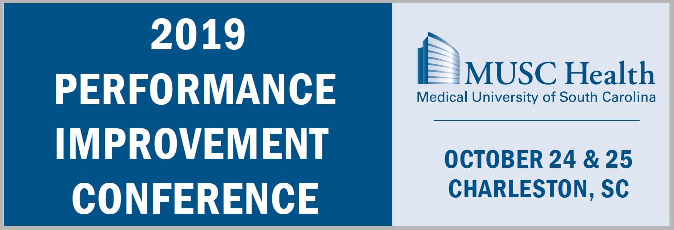 The MUSC Health 2019 Performance Improvement Conference will be held October 24 through 25 in Charleston, South Carolina